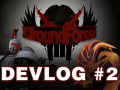 GroundForce Gameplay Video DevLog #2