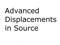 Advanced Displacements in Source - Video