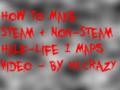 How to Make Steam + Non-Steam HL1 Maps