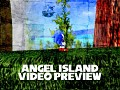 Video Preview #1 - Angel Island (W.I.P)