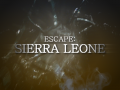 Escape: Sierra Leone