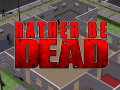 Rather Be Dead 0.1.15 Released