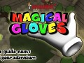 MAGICAL GLOVES - Official videoguide 1 and 2