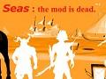 Sail 7 Seas Mod is dead, over