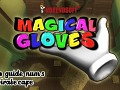 MAGICAL GLOVES - Official videoguide 5 and 6