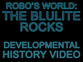 Robo's World Developmental History