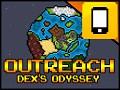 OutReach: Dex's Odyssey