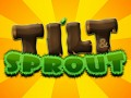 Raking up the points with Tilt & Sprout