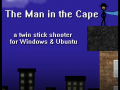The Man in the Cape Demo and Game Update