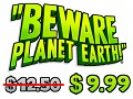 """BEWARE PLANET EARTH!"" PRICE DROP!"