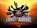 GUNS and ROBOTS Closed Beta Unleashed