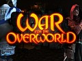 War for the Overworld - Coming soon!