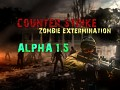 Counter-Strike: Zombie Extermination [ALPHA 1.5] Released !