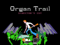 Organ Trail: Director's Cut Released on Desura