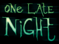 One Late Night (original idea)