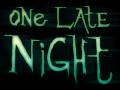 One Late Night update 2