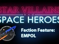 Faction Feature #1: EMPOL