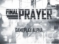 Final Prayer alpha gameplay video