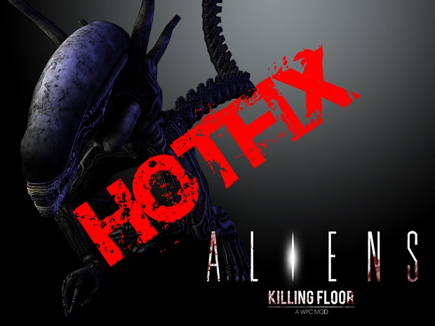 Hotfix for Aliens : Killing Floor 1.2