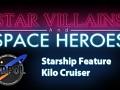 Starship Feature #1: Kilo Class Cruiser
