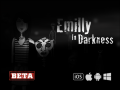 Emilly In Darkness - Beta tests completed.