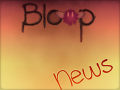 Bloop - status report