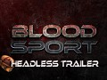 Blood Sport - Headless Trailer Released
