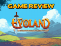Evoland Video Review!