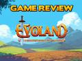Evoland Video Review!