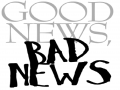 Good and Bad News! :)