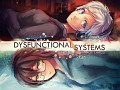 Dysfunctional Systems: Episode 1 Released