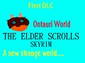 Ontauri World - TESV: Skyrim - DLC/Expansion pack