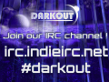 Wanna join our Darkout IRC channel ?