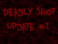 Deadly Shot Update #1: a clean start!