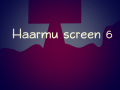 Haarmu screen 6