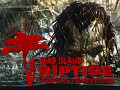 Dead Island Riptide Scripting Comp Submissions Closed