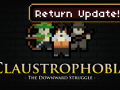 Claustrophobia Resumed with new Designs and Updates!