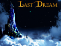 Last Dream Full Game Demo Available Now!
