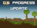 0.6 Progress Update