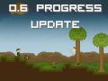 0.6 Progress Update