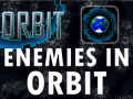 Enemies in Orbit