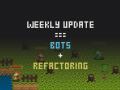Weekly Update - Refactoring & Bots