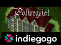 Poltergeist: We launched our Indiegogo campaign!