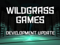 Wildgrass Dev Update #5 - TPFTL