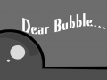 Dear Bubble... coming to the App Store!