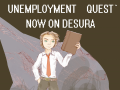 Unemployment Quest now on Desura
