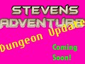 Steven's Adventure is BACK!