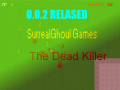 The Dead Killer 0.0.2 alpha relased!
