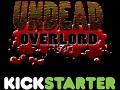 Undead Overlord - Kickstarter Announcement