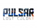 PULSAR: Lost Colony - Video Devlog #7